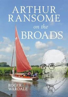 Roger Wardale's book 'Arthur Ransome on the Broads'