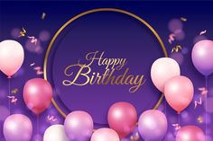 Flat golden circle and balloons birthday background , Happy Birthday Beautiful Images, Birthday Wishes And Images, Birthday Wishes Cards, Happy Birthday Messages, Happy Birthday Greetings, Happy Birthday Celebration, Cute Happy Birthday, Happy Birthday Balloons, Birthday Background Design