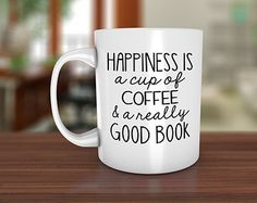 Happiness is a cup of coffee and a really good book Ceramic Coffee Mug - Dishwasher Safe - Coffee Mug- Happiness mug- Good Book Mug