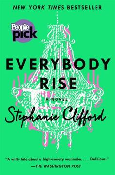 Everybody Rise by Stephanie Clifford.  A young woman takes a job with a social network aimed at the rich and social.  As she tries to recruit members, she finds herself wanting to be part of the social group.