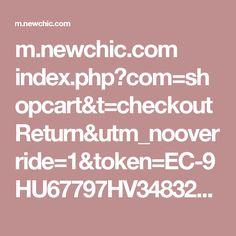 m.newchic.com index.php?com=shopcart&t=checkoutReturn&utm_nooverride=1&token=EC-9HU67797HV348320X&PayerID=WLJ5MDWC9ZZ8Q