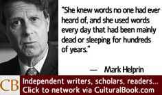 For more information about Mark Helprin: http://www.Dailyliteraryquote.com/dlq-literature-magazine/  Courtesy of http://www.DailyLiteraryQuote.com.  More quotes and social literary discussions at CulturalBook.com