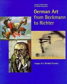 """German Art from Beckmann to Richter: Images of a Divided Country""  by Eckhart Gillen"