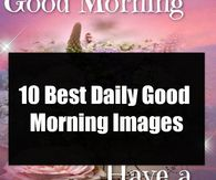 10 best positive and inspiring good morning quotes to view daily. Good Morning Thursday Images, Happy Wednesday Pictures, Good Morning Facebook, Good Morning Happy Saturday, Good Morning Picture, Good Morning Love, I Love You Pictures, Today Pictures, Morning Pictures