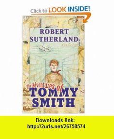 The Adventures of Tommy Smith (9780006392439) Robert Sutherland , ISBN-10: 0006392431  , ISBN-13: 978-0006392439 ,  , tutorials , pdf , ebook , torrent , downloads , rapidshare , filesonic , hotfile , megaupload , fileserve