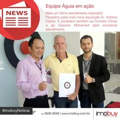 Parabéns pela mais nova aquisição Sr. Antônio e obrigado por escolher a Imobuy como imobiliária de confiança. Parabéns ao corretor Oscar e ao Gerente Mohamed pelo excelente atendimento! #ImobuyNotícia