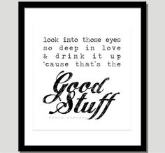 Love this song!!! The Good Stuff Print Lyrics by Kenny Chesney  by CoCoStineDesigns, $15.00