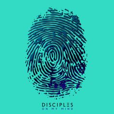 On My Mind - Single by Disciples on Apple Music