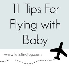 11 tips on how to fly with a baby and TSA rules and guidelines. Making it an easier and more enjoyable experience for everyone.