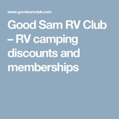 Good Sam RV Club – RV camping discounts and memberships