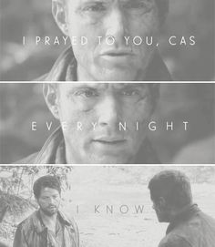 """I know, Dean, and I heard your prayers, every night, and they tortured like a million heartbeats carved into my grace by your fractured hands"" #spn"