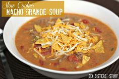 Slow Cooker Nacho Grande Soup on SixSistersStuff.com
