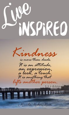 Kindness is everything this world needs. Live inspired!
