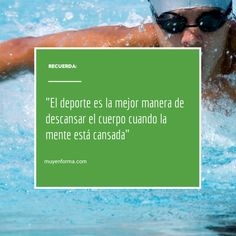 """""""El deporte es la mejor manera de descansar el cuerpo cuando la mente está cansada"""" Frases, Healthy Life, Get Well Soon, Health, Sports"""