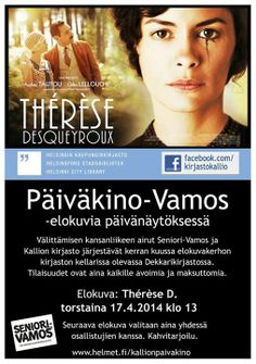 http://www.facebook.com/photo.php?fbid=631856673561159  TÄNÄÄN: kiirastorstain Päiväkino-Vamoksessa katsotaan Therese Desqueyroux Kallion kirjaston Dekkarikirjastossa klo 13. Leffa on maksuton ja kaikille avoin. Kahvitarjoilu. Tervetuloa!  www.helmet.fi/kallionpaivakino