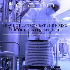 Both the #pharmaceutical and #lifescience industries need to combat the billion-dollar #counterfeit #drug business.