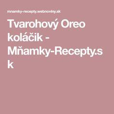 Tvarohový Oreo koláčik - Mňamky-Recepty.sk