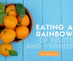 Eating a Rainbow of Fruits and Vegetables
