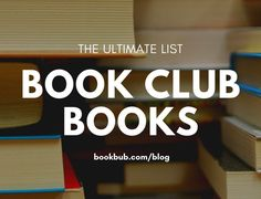 The ultimate list of book club books worth reading with your group. #books #bookclub #bookclubbooks