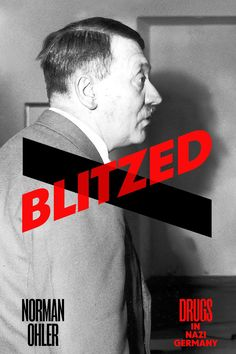 Blitzed: Drugs in Nazi Germany by Norman Ohler, 2016.