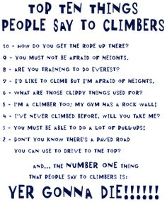 Top 10 Things People Say to Climbers