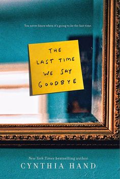 The Last Time We Say Goodbye by bestselling author Cynthia Hand follows the story of Lex, a young girl who's haunted by a secret. Before her brother committed suicide, he sent her a text that could have changed everything. Out Feb. 10