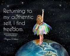 Returning to my authentic self, I find freedom