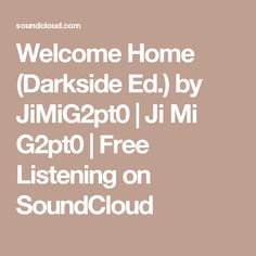 Welcome Home (Darkside Ed.