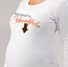 @ DeAnna Morrison, too cute! Thanksgiving maternity shirt-adorable Maternity longsleeve shirt in time for thanksgiving. $27.50, via Etsy.