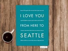 I Love You From Here To SEATTLE art print