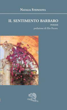 Il sentimento barbaro di N.Stepanova  letto da Angela Greco - Il sasso nello stagno di AnGre - https://ilsassonellostagno.wordpress.com/2015/05/15/il-sentimento-barbaro-di-natalia-stepanova-letto-da-angela-greco/