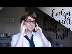 Evelyn O'Connell make-up test   Cosplay Diaries - YouTube