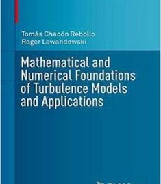 Mathematical And Numerical Foundations Of Turbulence Models And Applications PDF