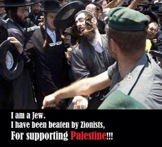 """""""Zionism is not Judaism.""""   ...   ...   I am amazed by this. Can what's going on in the photo/caption be true? More than 30 years ago, talking with a friend, I said that Zionism was the problem, not Judaism (not that I'm a fan of any organized religion). And now I find photos like this on Pinterest. Maybe there is  hope."""