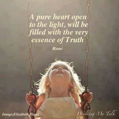 A pure heart open to the light, will be filled with very essence of truth.. Teach your children about JESUS, arm them with the Truth early !