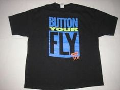 Predicting a comeback for button fly jeans.  The T-shirt?  Not so much.