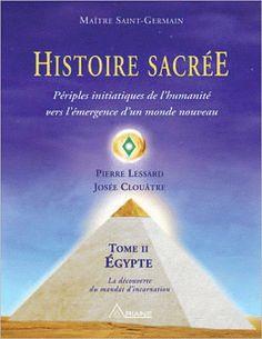 PIERRE LESSARD - JOSÉE CLOUÂTRE - Histoire Sacrée T.02 - Ésotérisme - LIVRES - Renaud-Bray.com - Ma librairie coup de coeur