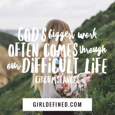 """""""God's biggest work often comes through our difficult life circumstances"""" God help me to understand your purpose to my life. Bible Verses Quotes, Encouragement Quotes, Scriptures, Faith Quotes, In Christ Alone, Just Dream, Walk By Faith, Godly Woman, Spiritual Inspiration"""