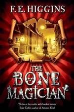 The Bone Magician by F.E. Higgins - Since his father disappeared under a dark cloud of scandal, Pin Carpue has been alone in the world. His work for the local undertaker keeps him busy. Then Pin encounters the Bone Magician, a man who can raise corpses and make the dead speak. As Pin pieces together the secrets of Bone Magic, his own life becomes fraught with grave danger.