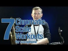 7 Chromatic workouts for saxophone - Free online saxophone lessons from Sax School - YouTube
