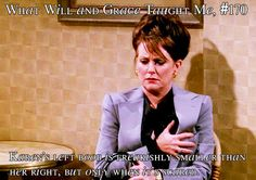 What Will and Grace Taught Me # 170 Karen Walker Quotes, Anastasia Beaverhausen, You Funny, Hilarious, Wonder Twins, Straight People, Will And Grace, Movies Worth Watching, Great Tv Shows
