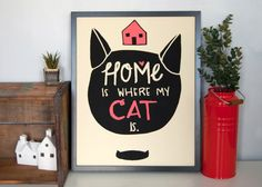 love love love // Home Is Where My Cat Is Screenprinted Poster by FlatRatStudio, $28.00