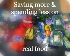Saving more and spending less real food