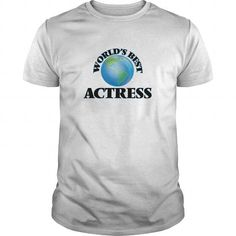 WORLD'S BEST ACTRESS T-SHIRTS, HOODIES, SWEATSHIRT (19$ ==► Shopping Now)