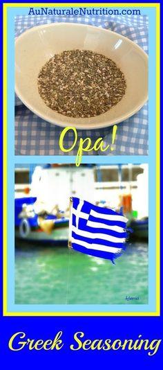 Homemade Greek Seasoning - Au Naturale! Opa! fromwww.aunaturalenutrition.com