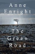 """The Green Road by Anne Enright. From internationally acclaimed, Man Booker Prize winning author Anne Enright comes a shattering novel set in a small town on Ireland s Atlantic coast. """"The Green Road"""" is a tale of family and fracture, compassion and selfishness a book about the gaps in the human heart and how we strive to fill them."""