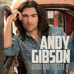 Andy Gibson - Wanna Make You Love Me....<3 <3 <3 <3 this song!!!!!