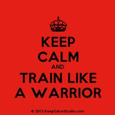 Train Like a warrior. ~ Re-Pinned by Crossed Irons Fitness