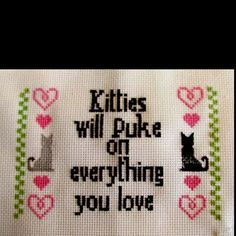 Cat cross stitch. For reals - every day, all of the time!