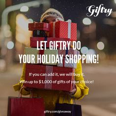 I entered to win $1,000 of gifts of my choice! Why don't you Let Giftry Do Your Holiday Shopping too? 3 chances to win at giftry.com/giveaway